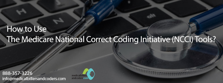 How to Use the Medicare National Correct Coding Initiative (NCCI) Tools?