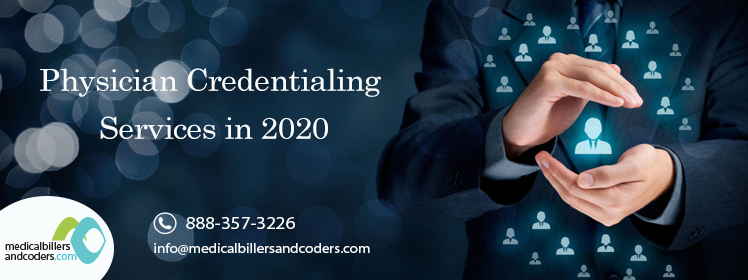 Physician Credentialing Services in 2020