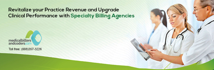 Revitalize-your-Practice-Revenue-and-Upgrade-Clinical-Performance-with-Specialty-Billing-Agencies