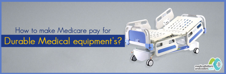 How-to-make-Medicare-pay-for-Durable-Medical-equipment's-?