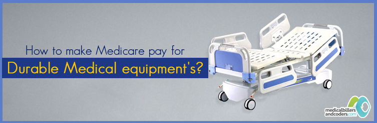 how-to-make-medicare-pay-for-durable-medical-equipments