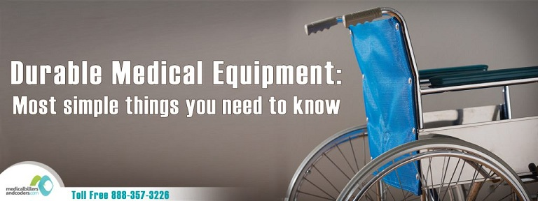 Durable Medical Equipment: Most Simple Things You Need to Know