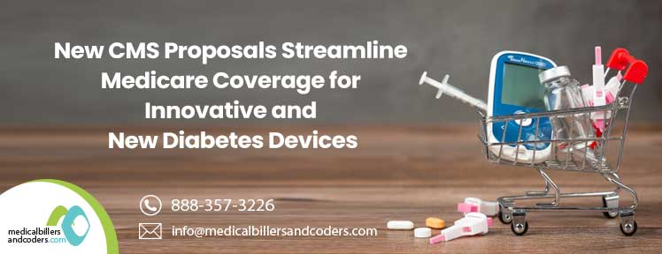 New CMS Proposals Streamline Medicare Coverage for Innovative and New Diabetes Devices