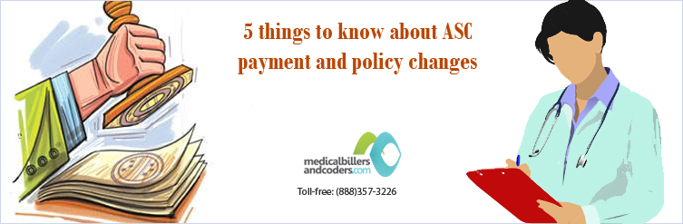 5 things to know about ASC payment and policy changes