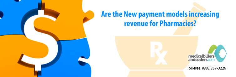 Are the New Payment Models Increasing Revenue for Pharmacies