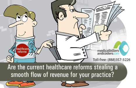 Are the Current Healthcare Reforms Stealing a Smooth Flow of Revenue for your Practice?