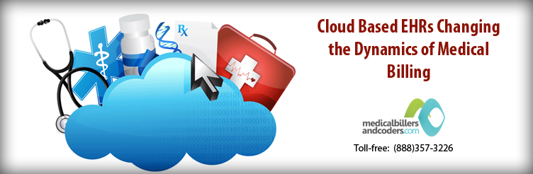 Cloud Based EHRs Changing the Dynamics of Medical Billing