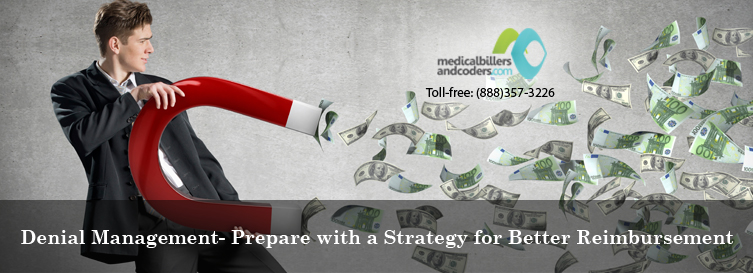 Denial Management- Prepare a strategy for better reimbursement