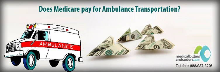 Does Medicare Pay for Ambulance Transportation