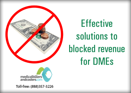 Effective Solutions to Blocked Revenue for DMEs