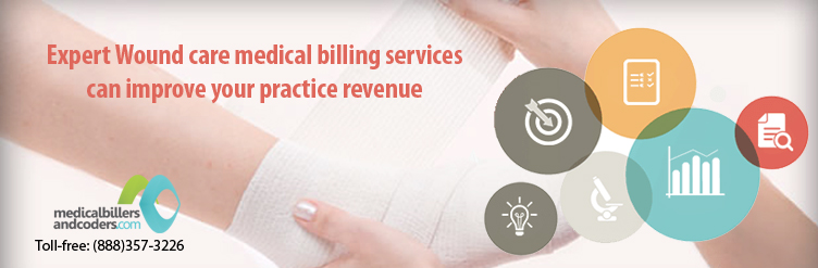 Expert Wound care medical billing services can improve your practice revenue
