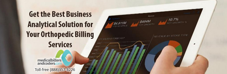 Get the Best Business Analytical Solution for Your Orthopedic Billing Services
