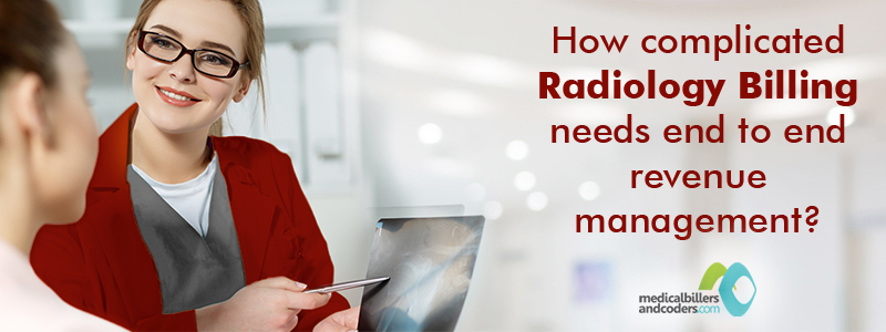 How-Complicated-Radiology-Billing-Needs-End-to-End-Revenue-Management-?