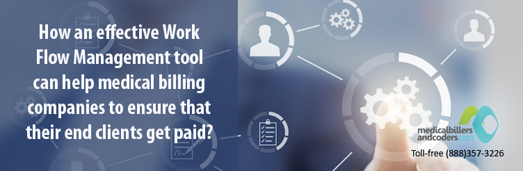 How-an-Effective-Work-Flow-Management-Tool-Can-Help-Medical-Billing-Companies-to-Ensure-That-Their-End-Clients-Get-Paid-?
