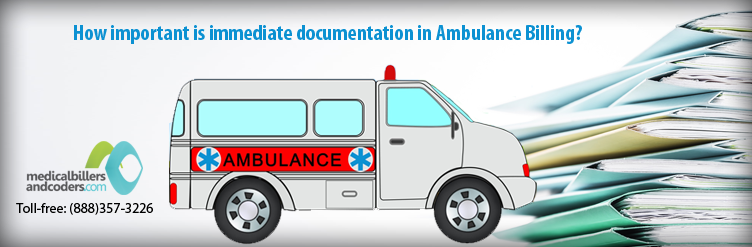 How important is immediate documentation in Ambulance Billing?