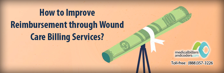 How to Improve Reimbursement through Wound Care Billing Services?