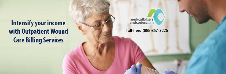 Intensify your income with Outpatient Wound Care Billing Services