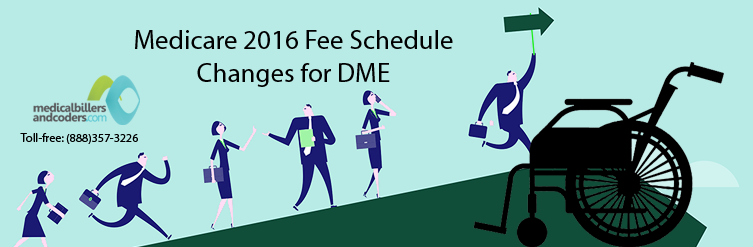 Medicare 2016 Fee Schedule Changes for DME Industry