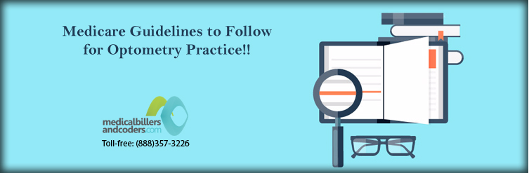 Medicare Guidelines to Follow for Optometry Practice!!