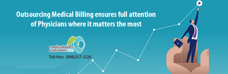 Outsourcing Medical Billing ensures full attention of Physicians where it matters the most