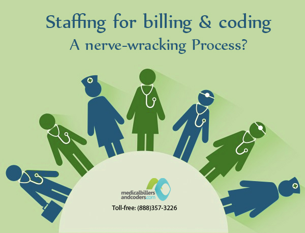 Staffing for Billing and Coding- A nerve-wracking Process