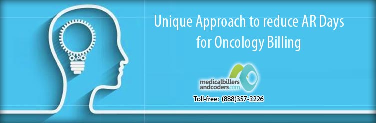 Unique Approach to reduce AR Days for Oncology Billing