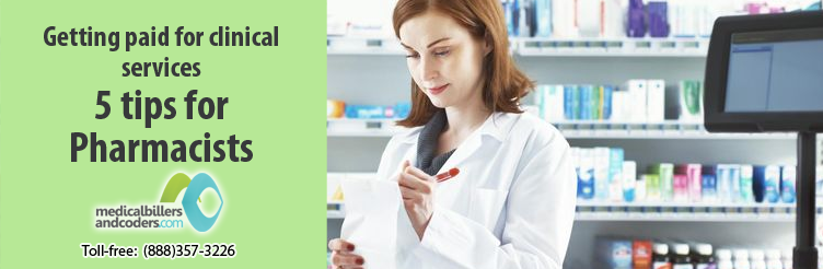 Getting Paid for Clinical Services: 5 Tips for Pharmacists