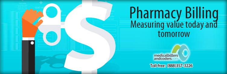 Pharmacy Billing: Measuring Value Today and Tomorrow