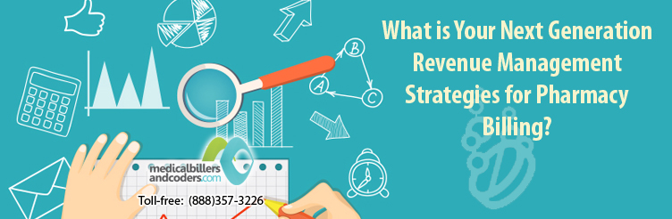 What is Your Next Generation Revenue Management Strategies for Pharmacy Billing?
