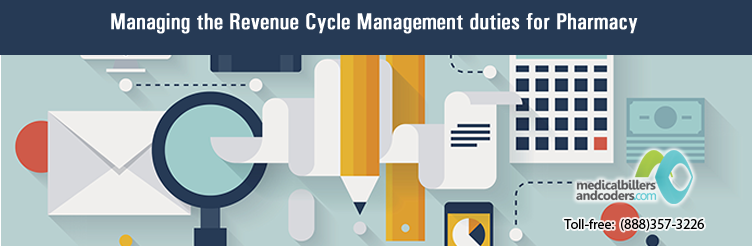 Managing the Revenue Cycle Management duties for Pharmacy
