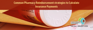 Common Pharmacy Reimbursement Strategies to Calculate Insurance Payments