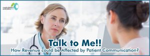 Talk To Me!! How Revenue Could Be Affected By Patient Communication?