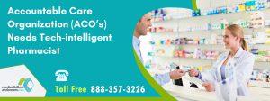 Accountable-Care-Organization-needs-tech-intelligent-pharmacist.jpg