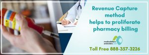 Revenue Capture Method Helps To Proliferate Pharmacy Billing