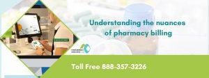 Understanding The Nuances Of Pharmacy Billing