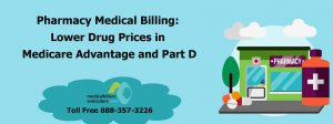 Pharmacy medical billing: Lower Drug Prices in Medicare Advantage and Part D