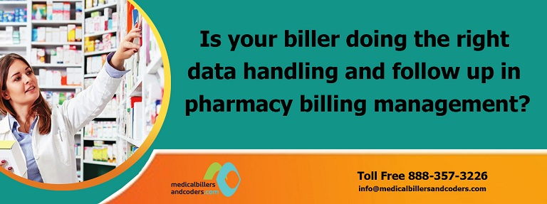 Is your biller doing the right data handling and follow up in pharmacy billing management?
