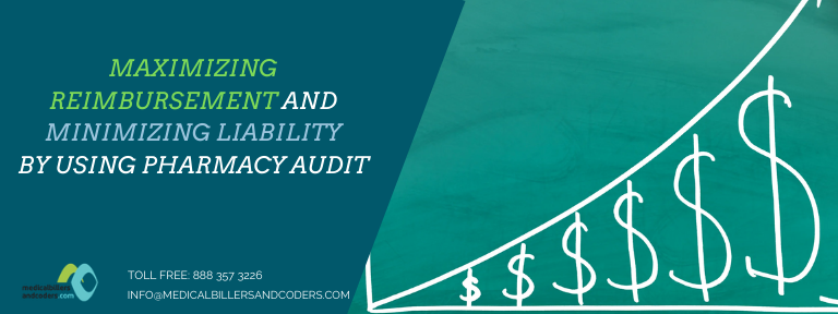 Maximizing Reimbursement and Minimizing Liability by Using Pharmacy Audit