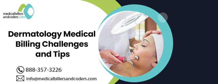 Article - Dermatology Medical Billing Challenges and Tips