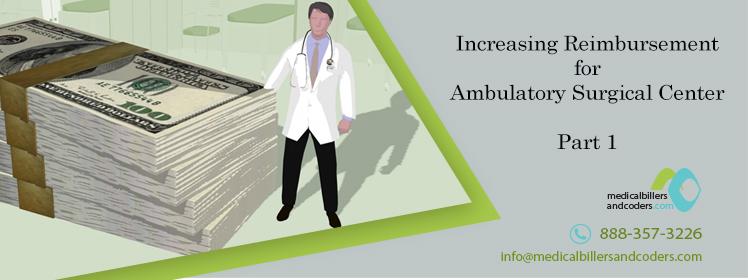 Article - Increasing Reimbursement for Ambulatory Surgical Center (Part 1)