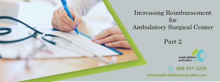 Article - Increasing Reimbursement for Ambulatory Surgical Center (Part 2)